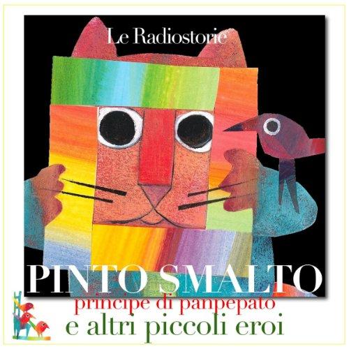 Pinto Smalto, principe di panpepato e altri piccoli eroi  Audiolibri