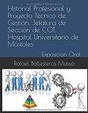 Historial Profesional y Proyecto Técnico de Gestión. Jefatura de Sección de COT. Hospital Universitario de Móstoles: EXPOSICIÓN ORAL