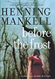 Before the Frost (Kurt Wallander Mysteries Book 1) (English Edition)