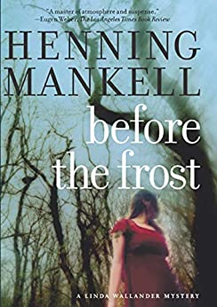 Before the Frost (Kurt Wallander Mysteries Book 1) by [Henning Mankell, Ebba Segerberg]