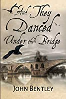 And They Danced Under The Bridge: Clear Print Edition
