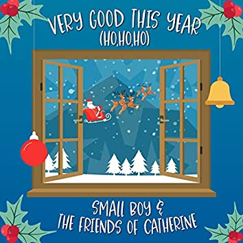 Very Good This Year (HO HO HO) [feat. The Friends of Catherine]