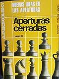 NUEVAS IDEAS EN LAS APERTURAS. APERTURAS CERRADAS. TOMO III