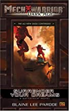 Mechwarrior: Dark Age #23: Surrender Your Dreams (A Battletech Novel)