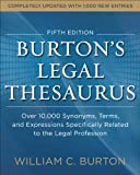 Burtons Legal Thesaurus 5th edition: Over 10,000 Synonyms, Terms, and Expressions Specifically Related to the Legal Profession