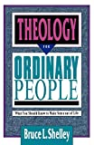 Theology for Ordinary People: What You Should...
