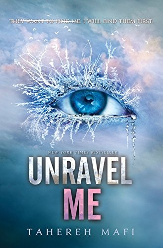 Image of Unravel Me (Shatter Me)
