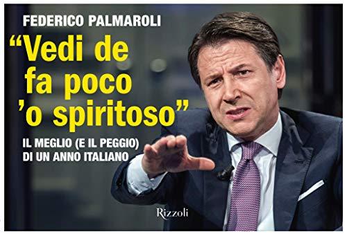 «Vedi de fa poco 'o spiritoso»: Il meglio (e il peggio) di un anno italiano (Italian Edition)