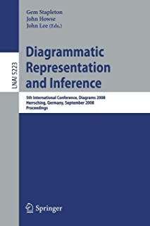 Diagrammatic Representation and Inference: 5th International Conference, Diagrams 2008, Herrsching, Germany, September 19-...