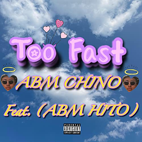 Too Fast (feat. ABM Hito) [Explicit]