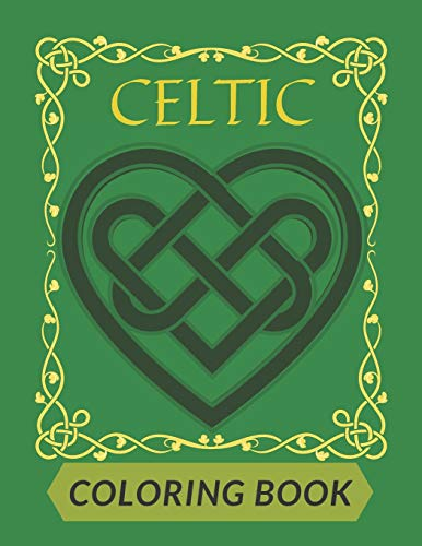 Celtic Coloring Book: For Adults Beautiful Designs Patterns Crosses Mandalas Threes Animals