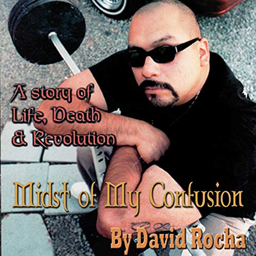 Midst of My Confusion: A Story of Life, Death & Revolution audiobook cover art