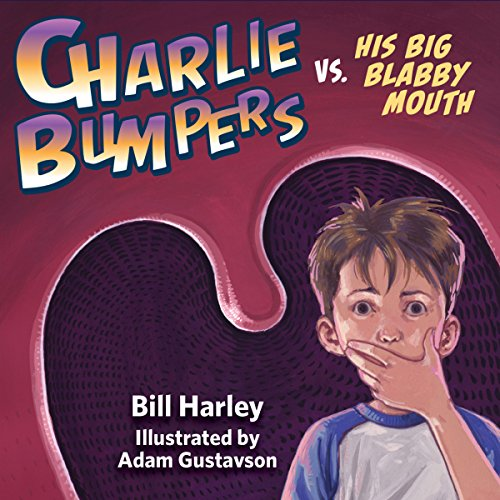 Charlie Bumpers vs. His Big Blabby Mouth audiobook cover art