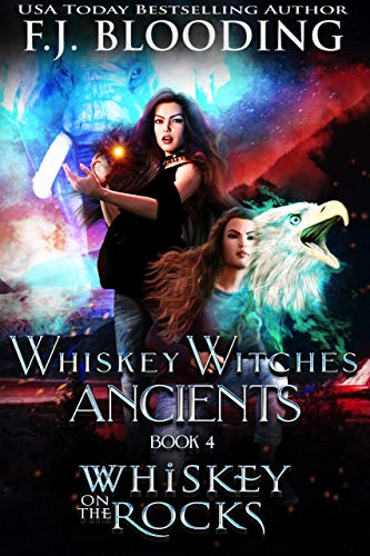 Whiskey on the Rocks (Whiskey Witches Ancients Book 4) (English Edition)