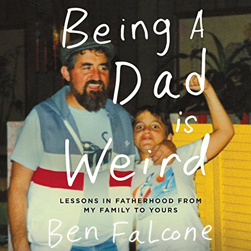 Being a Dad Is Weird audiobook cover art