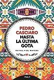 Pedro Casciaro. Hasta La Ultima Gota: Hasta la última gota (Libros sobre el Opus Dei)