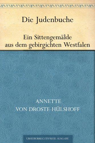 Die Judenbuche. Ein Sittengemälde aus dem gebirgichten Westfalen