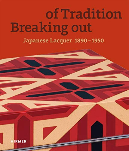 Breaking out of Tradition: Japanese Lacquer, 1890-1950
