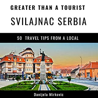 Greater Than a Tourist: Svilajnac Serbia audiobook cover art