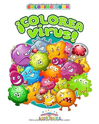 ¡COLOREA VIRUS! Coloring Book: Libro de colorear virus. Actividades y pasatiempos para quedarse en casa