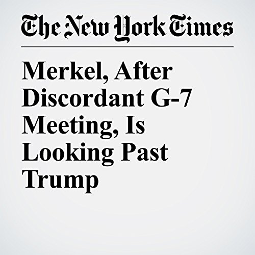 Merkel, After Discordant G-7 Meeting, Is Looking Past Trump copertina