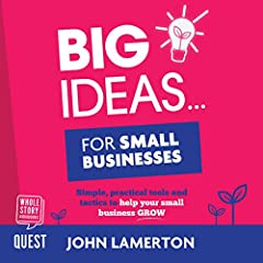 Big Ideas… for Small Businesses