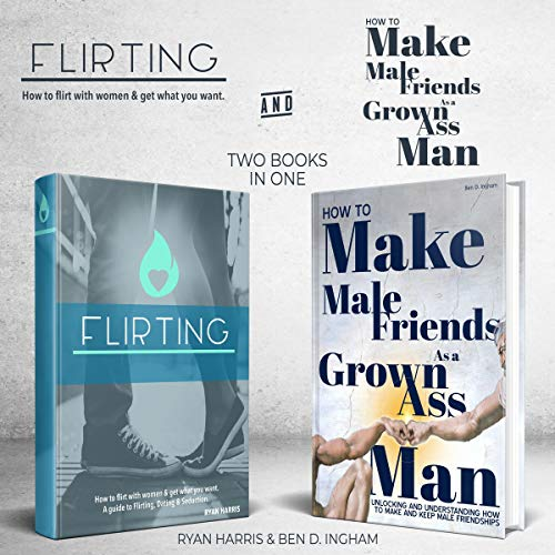 How to Flirt With Women & How to Make Male Friends as a Grown Ass Man (2 Books in 1 Bundle) Titelbild