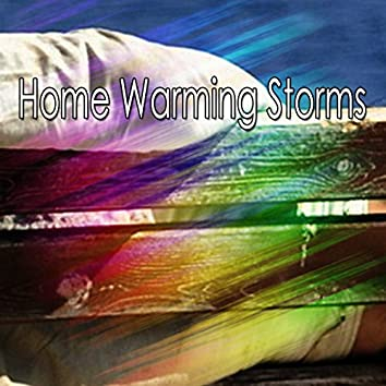 Home Warming Storms