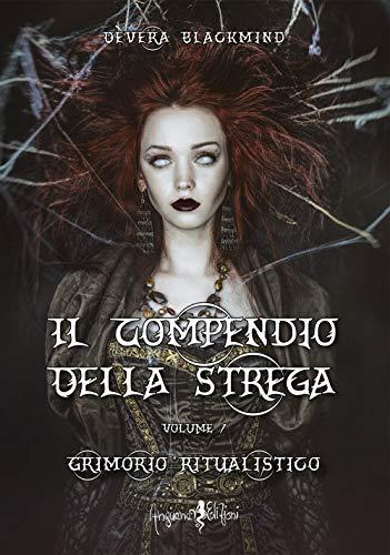 Il compendio della strega. Grimorio ritualistico (Vol. 1) (Percorsi dell'anima)