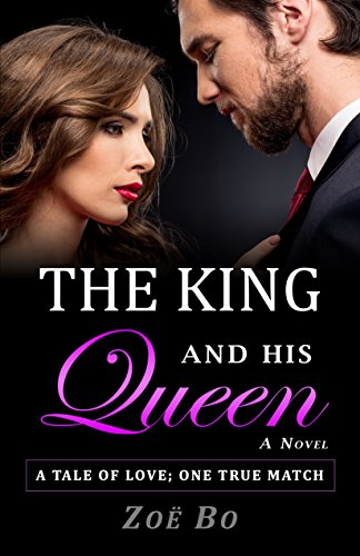 THE KING AND HIS QUEEN: A Tale Of Love; One True Match: A Novel (English Edition)