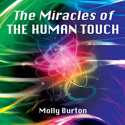 The Miracles of the Human Touch audiobook cover art