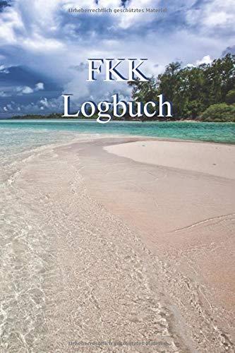 FKK Logbuch: Wohnmobil / Wohnwagen Urlaub Reisetagebuch | Van Caravan Camper Reisemobil Zelt Survival | Logbuch Tagebuch Notizbuch Buch Journal | (v. 4)