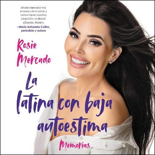 La latina con baja autoestima [The Girl with the Self-Esteem Issues] Audiobook By Rosie Mercado cover art