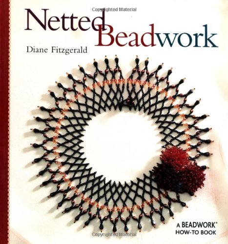 Compare Textbook Prices for Netted Beadwork Beadwork How-To  ISBN 9781931499156 by Fitzgerald, Diane
