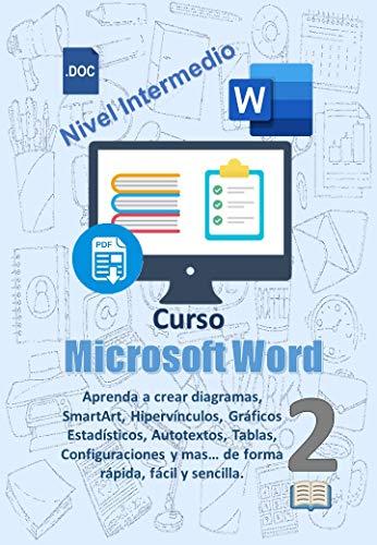 Manual Word Intermedio: Aprenda a crear diagramas, SmartArt, Hipervínculos, Gráficos Estadísticos, Autotextos, Tablas, Configuraciones y mas… de forma ... y sencilla. (Manuales de Computacion Facil)
