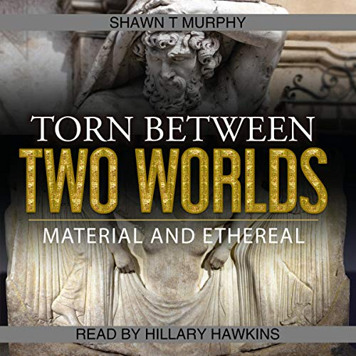 Torn Between Two Worlds, Volume 3: Material and Ethereal  audiobook cover art