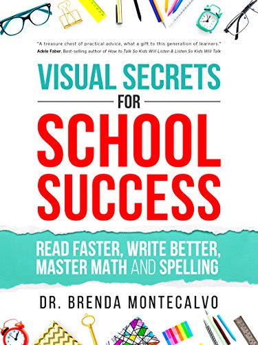 Visual Secrets for School Success: Read Faster, Write Better, Master Math and Spelling (English Edition)