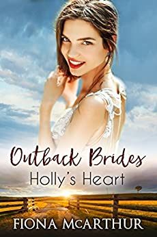 Holly's Heart (Outback Brides Book 4) by [Fiona McArthur]