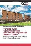 Turismo Rural Comunitario en la comunidad campesina de Raqchi - Cusco: Una aproximación a la Asociación 'Raices Inca' de Raqchi, Cusco - Perú