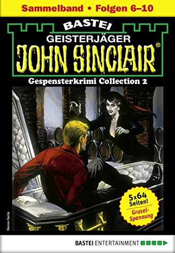 John Sinclair Gespensterkrimi Collection 2 - Horror-Serie: Folgen 6-10 in einem Sammelband (John Sinclair Classics Collection)