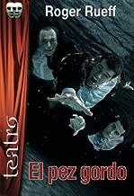 El pez gordo (Spanish Edition)