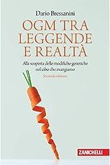 OGM TRA LEGGENDE E REALTÀ: Alla scoperta delle modifiche genetiche nel cibo che mangiamo Formato Kindle