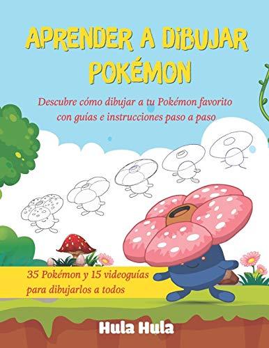 Aprender a dibujar Pokémon: Descubre cómo dibujar a tu Pokémon favorito con guías e instrucciones paso a paso. 35 Pokémon y 15 videoguías para ... para aprender a dibujar personajes Pokémon)