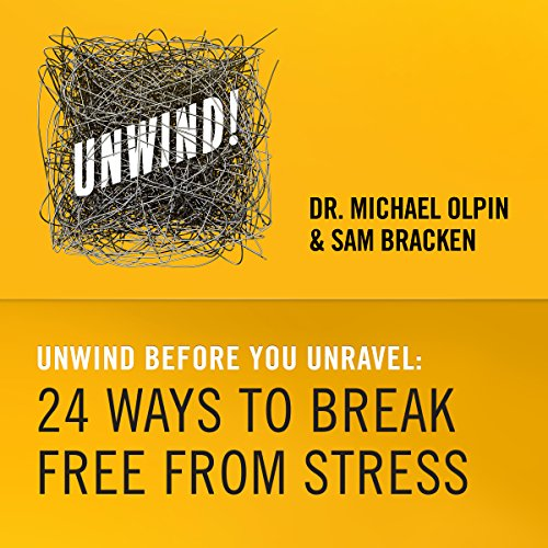 Unwind Before You Unravel - 24 Ways to Break Free from Stress audiobook cover art