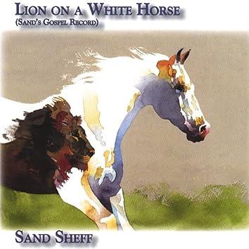 Lion On a White Horse (Sand's Gospel Record)