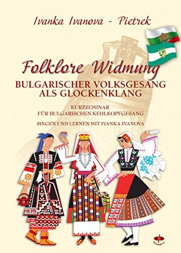 Folklore Widmung: Bulgarischer Volksgesang als Glockenklang (German Edition)