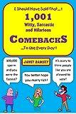 1,001 Witty, Sarcastic & Hilarious Comebacks