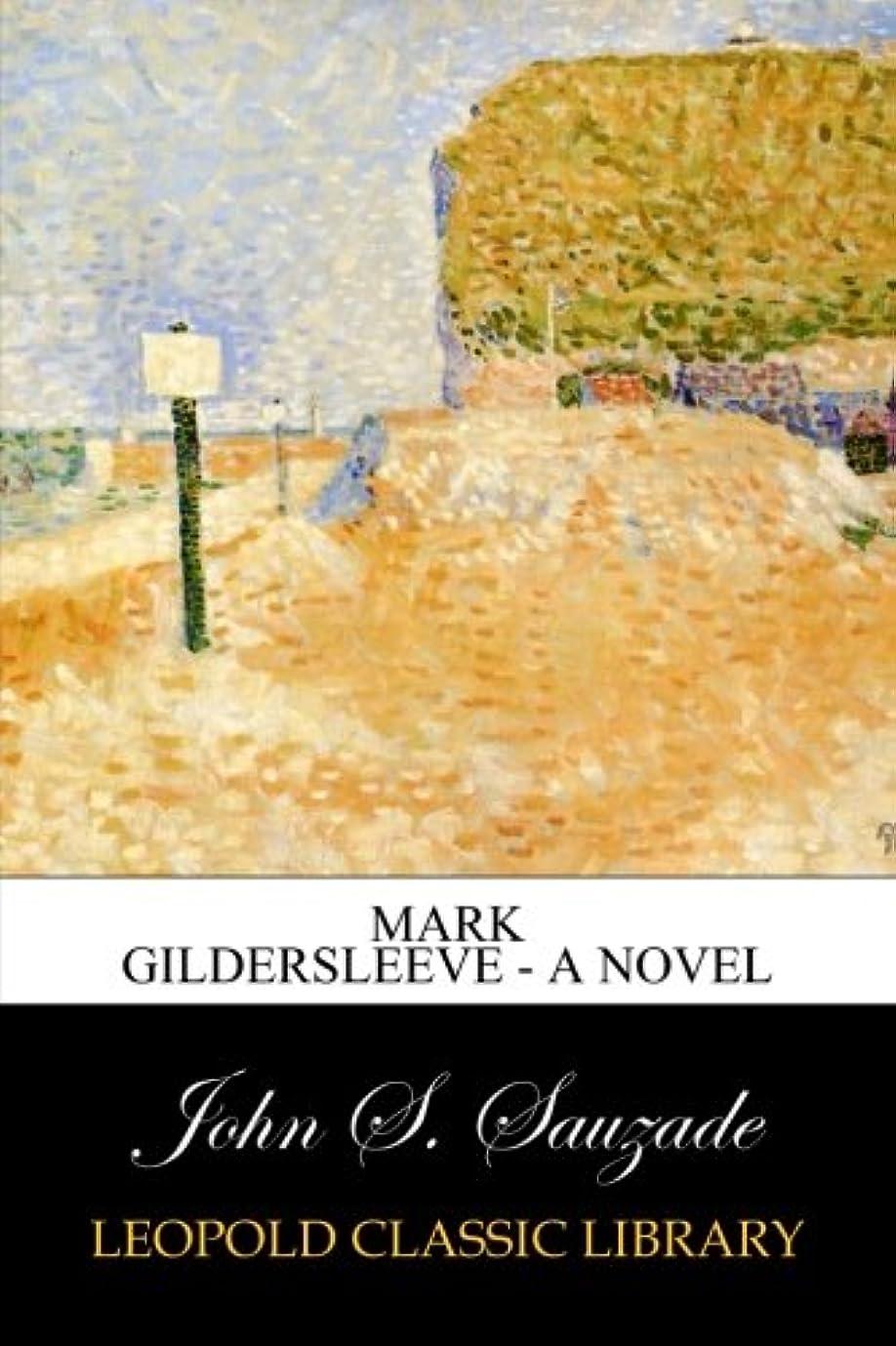 オアシス独占質素なMark Gildersleeve - A Novel