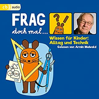 Wissen für Kinder: Alltag und Technik (Frag doch mal... die Maus!) Titelbild
