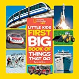 National Geographic Little Kids First Big Book of Things That Go (Little Kids First Big Books)